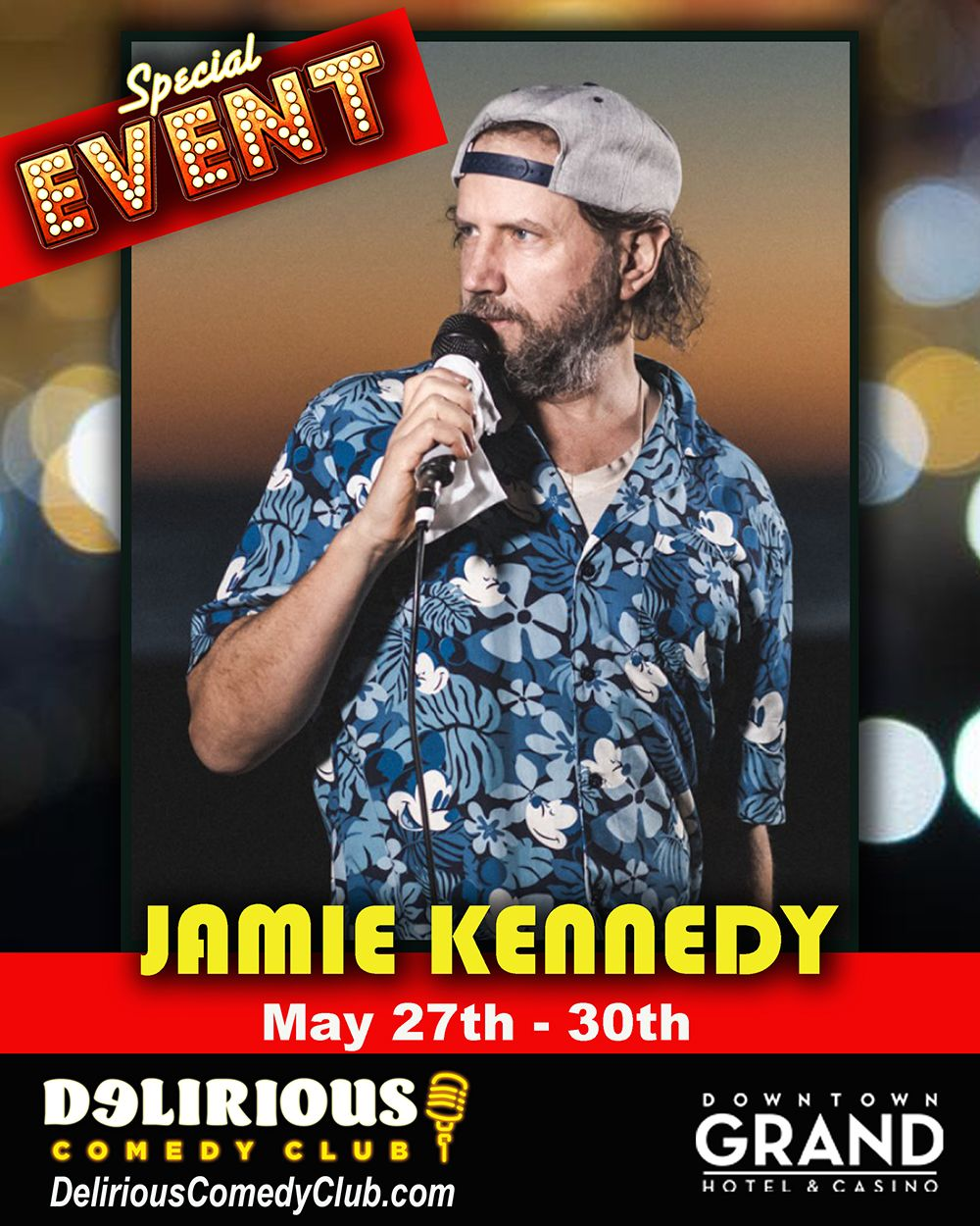 Special Event Jamie Kennedy May 27th-30th
